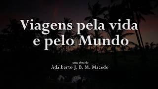 capa de Viagens Pela Vida e Pelo Mundo de Adalberto J. B. M. Macedo