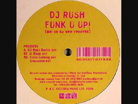 DJ Rush - Funk U Up (DJ Rush Berlin Mix) (A)