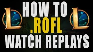 How to Share/Watch others replays in League of Legends (.rofl)