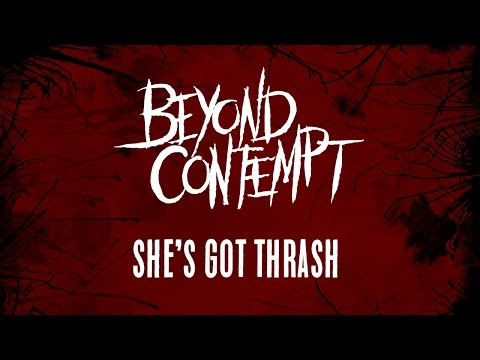 Beyond Contempt   - She's got thrash