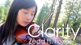 Zedd - Clarity ft. Foxes (Violin/Piano Cover)