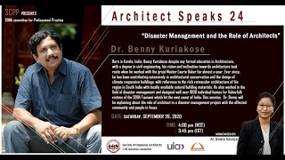 """Architect Speaks 24 - Dr. Benny Kuriakose """"Disaster Management and the Role of Architects"""""""