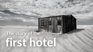 The story of the first hotel and restaurant