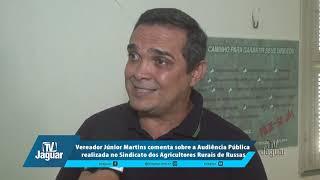 Júnior Martins comenta sobre a Audiência Pública realizada no Sindicato dos Agricultores