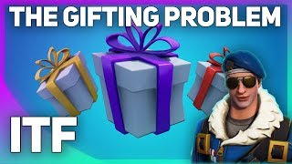 The Gifting Problem in Fortnite (Fortnite Battle Royale)