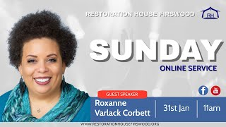 Restoration House Firswood | Roxanne Varlack Corbett | Sunday Online Service | 31st January 2021