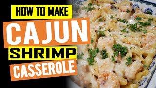 How To Make Cajun Shrimp Casserole Recipe in the Oven