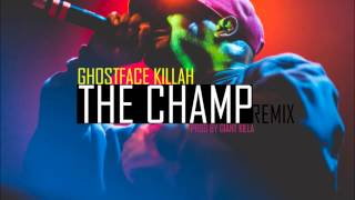 The Champ Remix- Ghostface Killa prod by Giant Killa