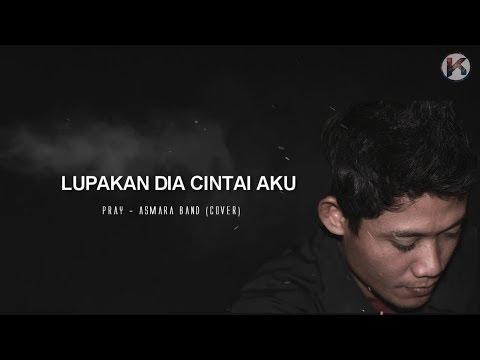 Lupakan Dia Cintai Aku  - Vokalis Asmara Band ( Lirik Cover )