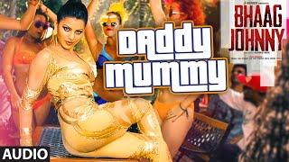 Daddy Mummy Full AUDIO Song | Urvashi Rautela | Kunal Khemu | DSP | Bhaag Johnny | T-Series