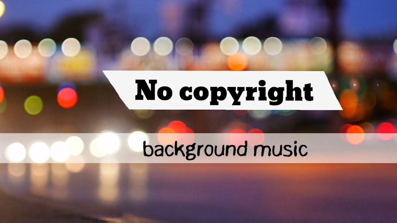 Free Background Music For Youtube Videos No Copyright Music For Youtube Videos Without Copyright Youtube