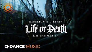 Rebelion & Villain ft. Micah Martin - Life Or Death | Q-dance Records | Official Video