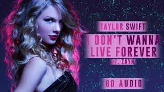 Zayn, Taylor Swift - I Don't Wanna Live Forever | 8D Audio || Dawn of Music ||