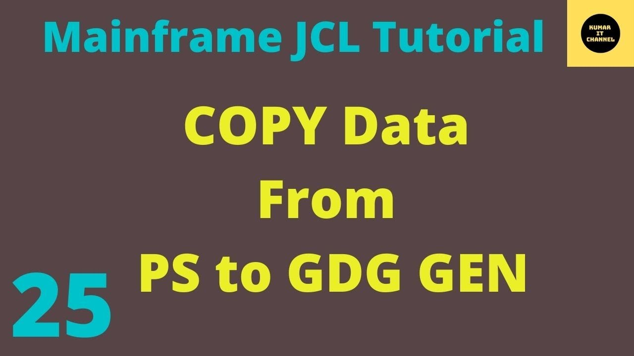 Copy Data From PS TO GDG GEN in JCL - Mainframe JCl Tutorial - Part 25 - YouTube