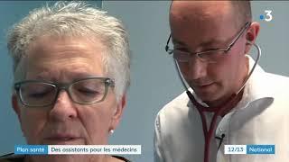 France 3 - Plan santé : des assistants pour les médecins (19/09/18)