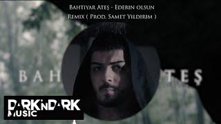 Bahtiyar Ates   - Ederin olsun Remix  Samet Yildirim  Resimi