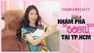 """Khám phá thiên đường mỹ phẩm """"Korea"""" tại Tp.HCM[Vanmiu Beauty]"""
