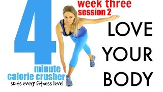 LOVE YOUR BODY - 4 Minute Calorie Crusher, suits every fitness level and easy to follow