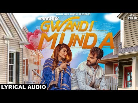 Gwandi Munda (Lyrical Audio) Maahi | Desi Routz | White Hill Music | New Song 2018