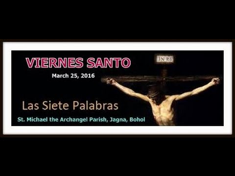 Siete Palabras 2016_St. Michael the Archangel Parish_Jagna, Bohol.mp4