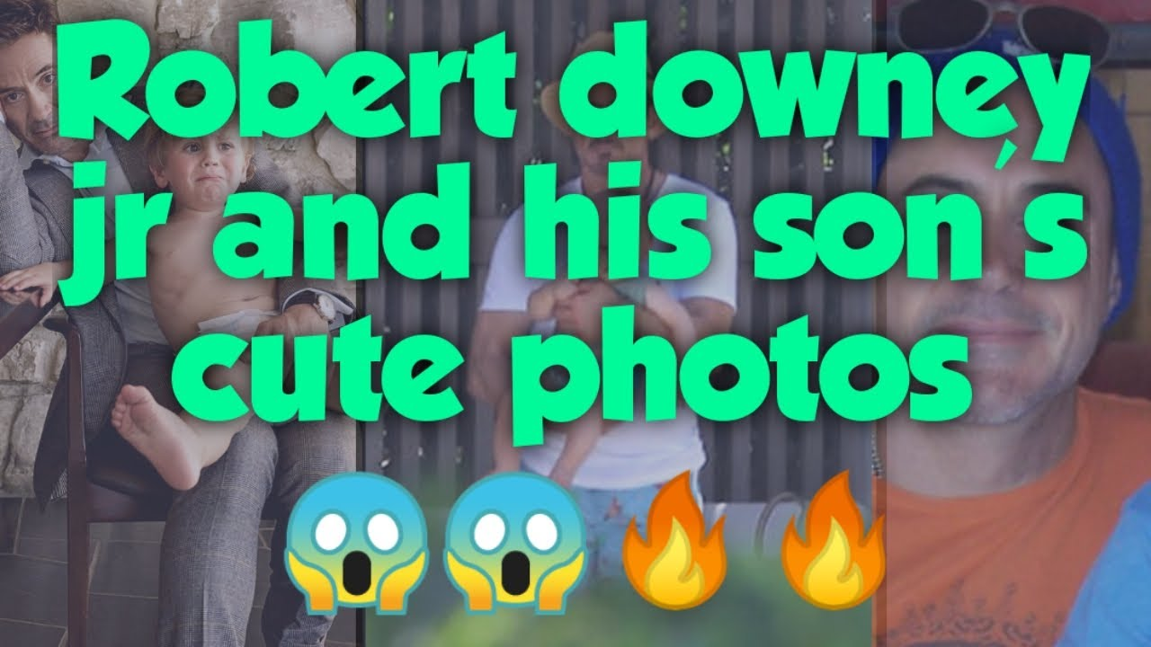 Robert downey jr and his son's cute and unseen photos|| Iron man|| ❤️❤️❤️