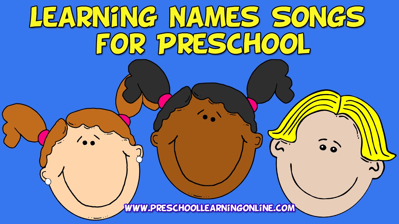 Learning Names Songs For Preschoolers Learning Name Song
