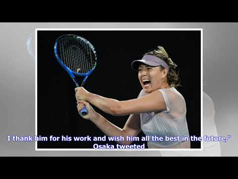 World No.1 Osaka splits from tennis coach