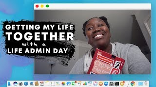 """Getting My Life Together & Trying A """"Life Admin Day"""" 