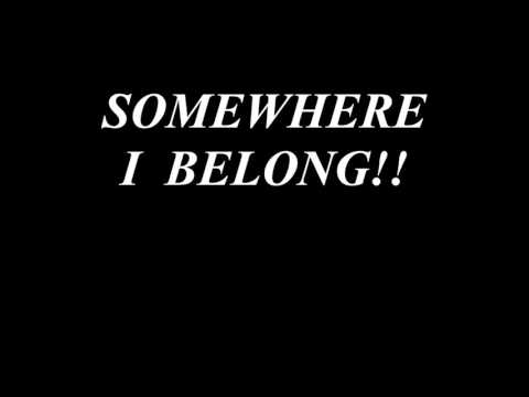 Somewhere I Belong - Linkin Park Lyrics