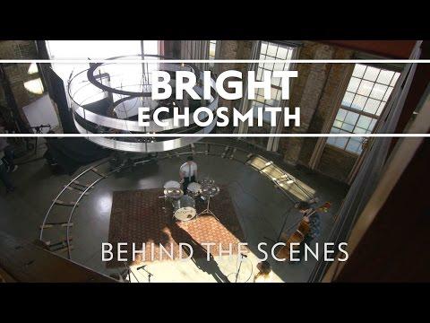 Echosmith - Bright (Behind The Scenes) [EXTRAS]