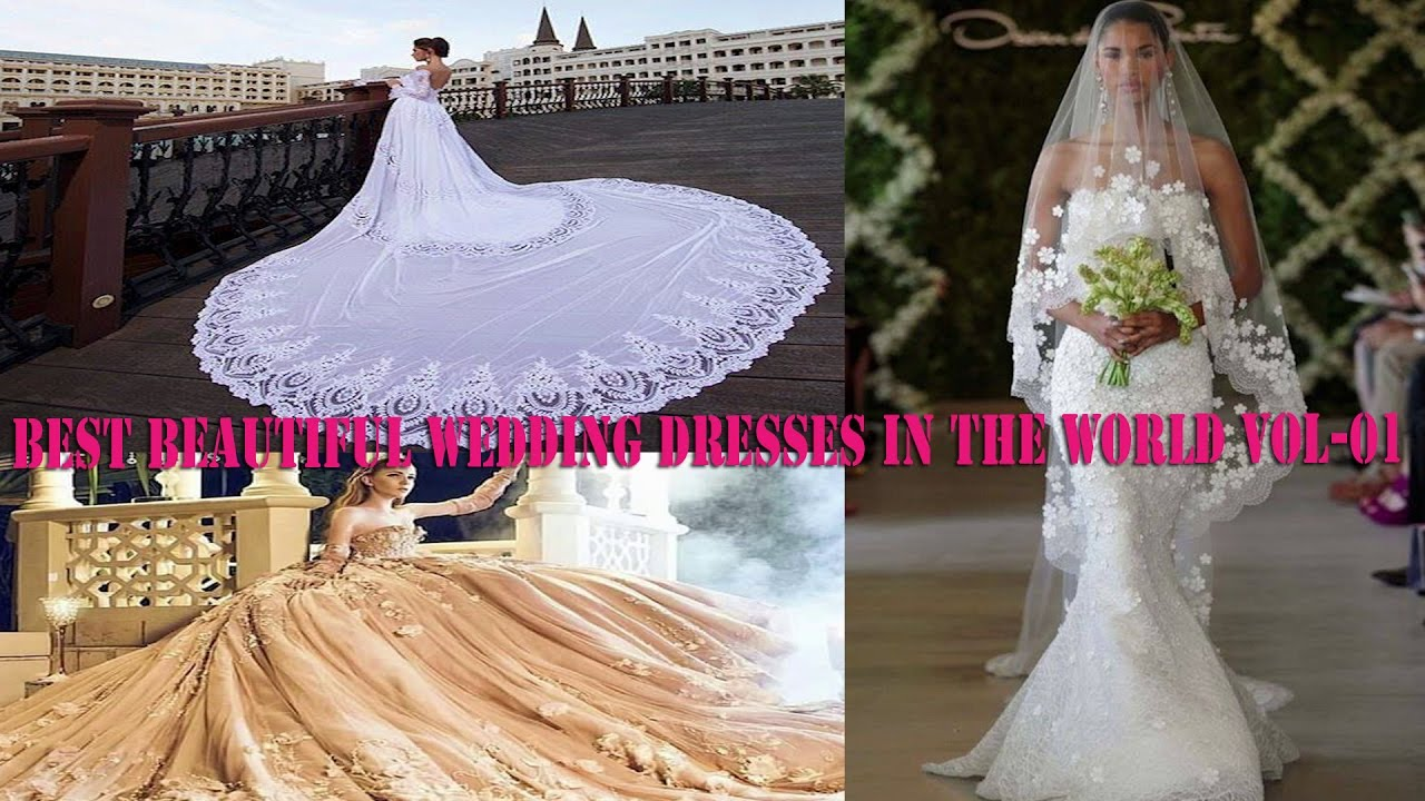 Best beautiful wedding dresses in the world vol 1 youtube for World best wedding dress