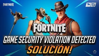 "Solucion Fortnite Error Anti-Cheat ""Game Security Violation Detected"" (#0000000D)"