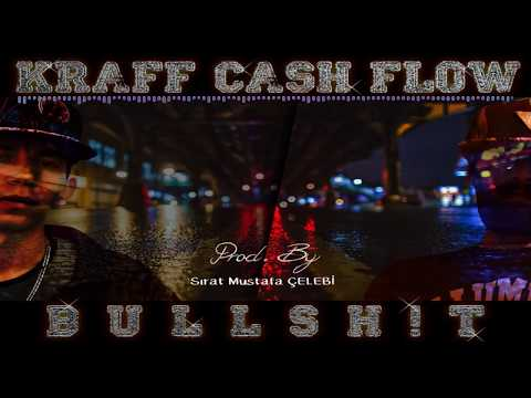 Kraff ft. Cash Flow - Bullshit (İÇ SAVAŞ)
