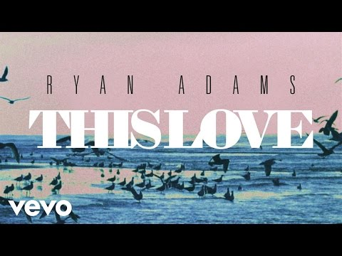 Ryan Adams - This Love (from '1989') (Audio)