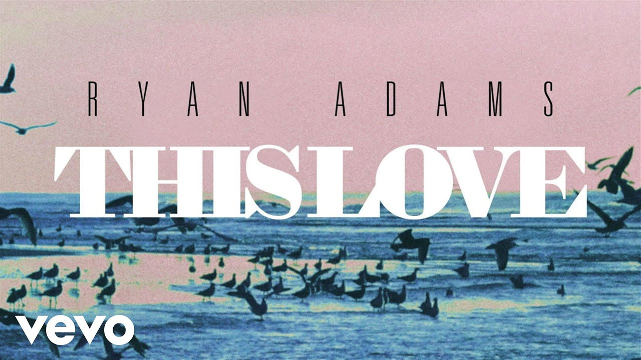 ryan-adams-this-love-from-1989-audio-ryanadamsvevo