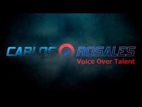 CARLOS ROSALES - Voice Over Talent / Intro 2018.