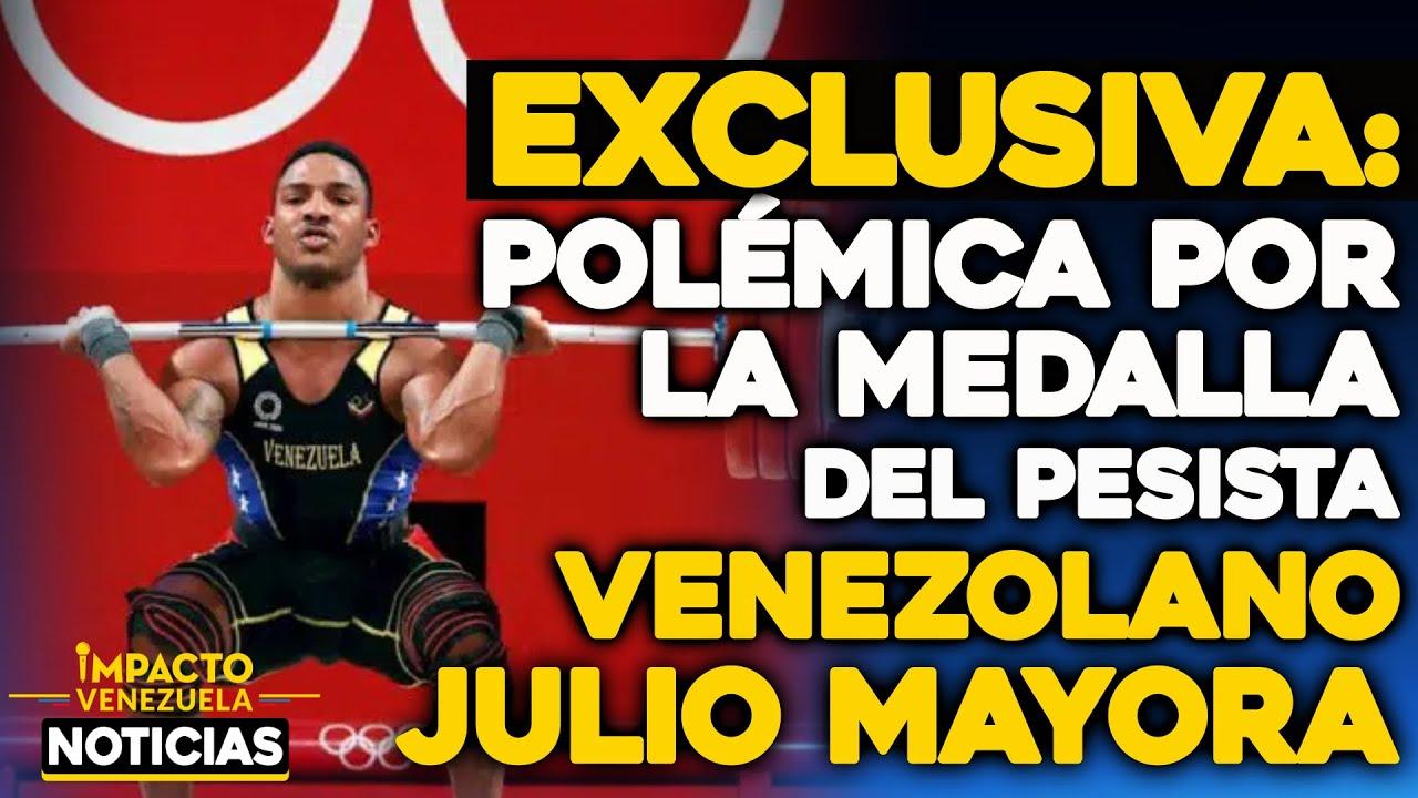 EXCLUSIVA: Polémica por la medalla del pesista venezolano Julio Mayora | 🔴  NOTICIAS VENEZUELA HOY