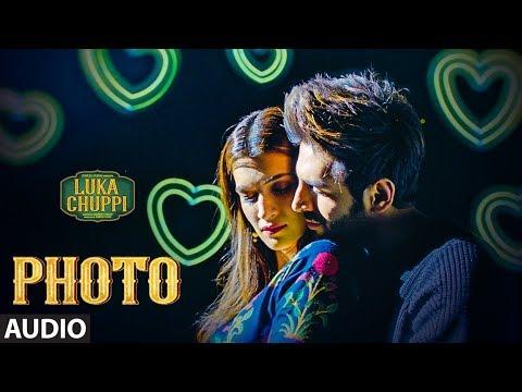 Luka Chuppi: Photo Full Song | Kartik Aaryan, Kriti Sanon | Karan S | Goldboy | Tanishk B| Nirmaan