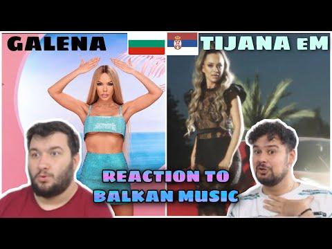 REACTION TO BALKAN MUSIC: GALENA-TI NE SI ZA MEN (Bulgaria) & TIJANA eM-KAKO OSTAVITI LAVA (Serbia)