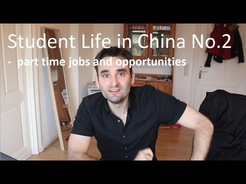 Student Life in China No. 2 - Part time jobs (China Talk #2)
