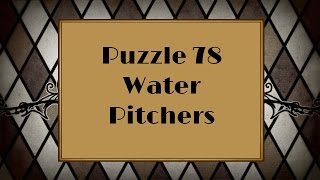 Professor Layton and the Curious Village - Puzzle 78: Water Pitchers