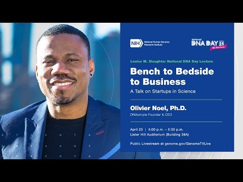Bench to Bedside to Business: A Talk on Startups in Science - Olivier Noel