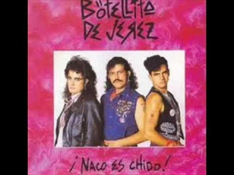 BOTELLITA DE JEREZ (¡ Naco es chido!)