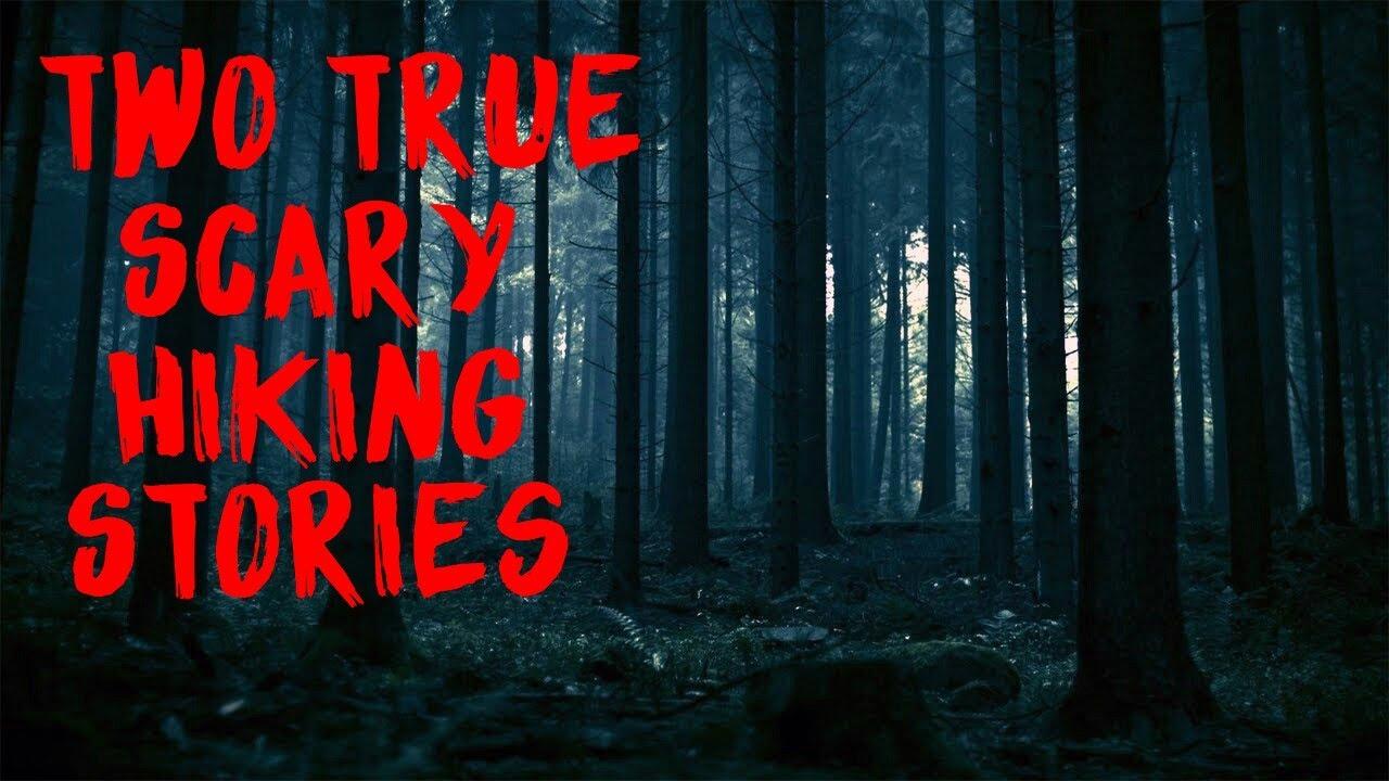 2 true scary hiking
