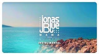 Jonas Blue - Mama (Instrumental/Karaoke)