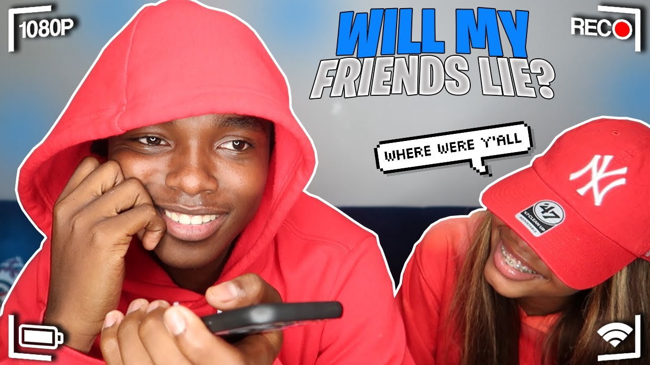 SEEING IF MY CLOSEST FRIENDS WOULD LIE TO MY GIRLFRIEND FOR ME😂