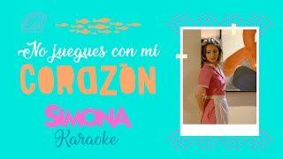 SIMONA   NO JUEGUES CON MI CORAZÓN (KARAOKE OFICIAL)