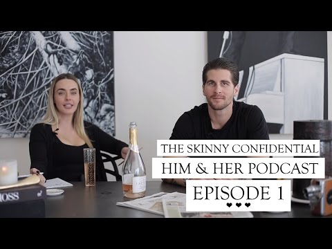 Welcome to The Skinny Confidential Him & Her Podcast! I HIM & HER PODCAST, EPISODE 1