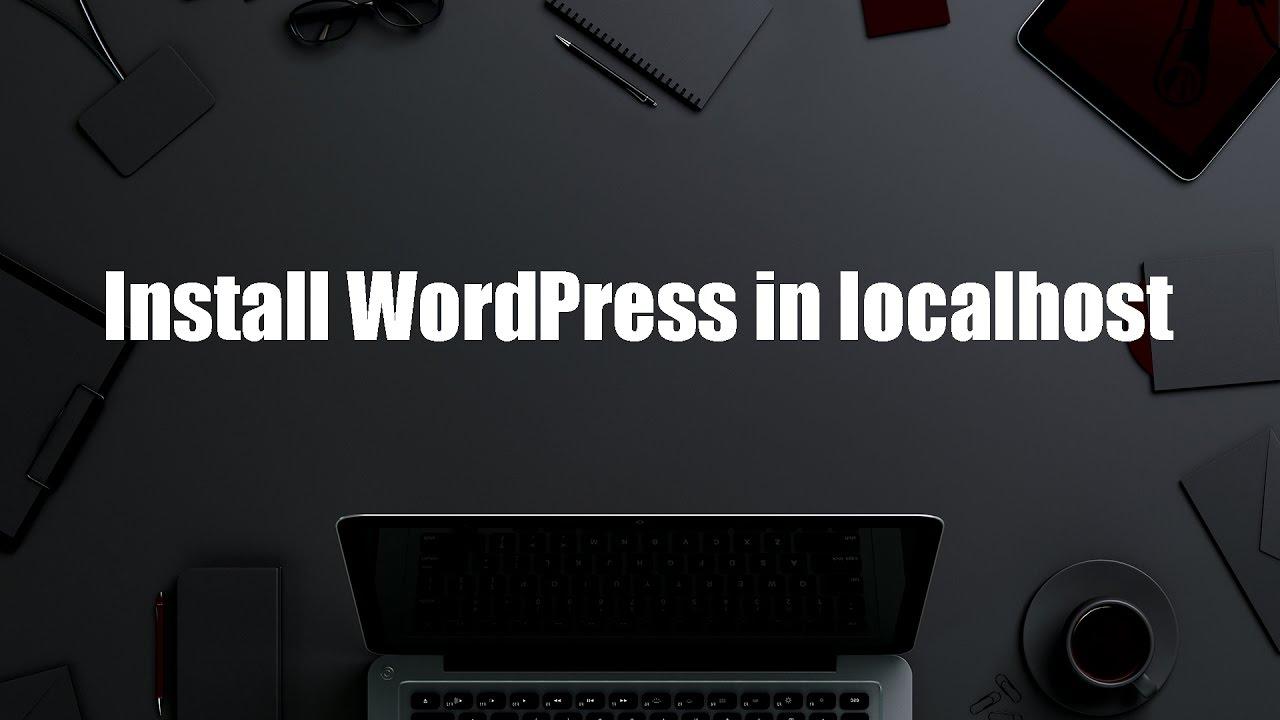 Install WordPress in localhost - YouTube