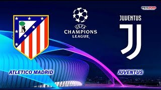 Atletico Madrid vs Juventus | UEFA Champions League 2019 | PES 2019 Gameplay